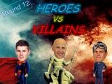 Round 12 – DT Heroes vsVillains