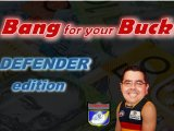 Bang for your Buck – Defender Edition